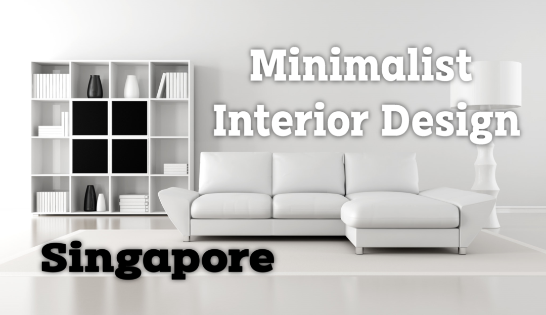 Best Minimalist Interior Design Singapore